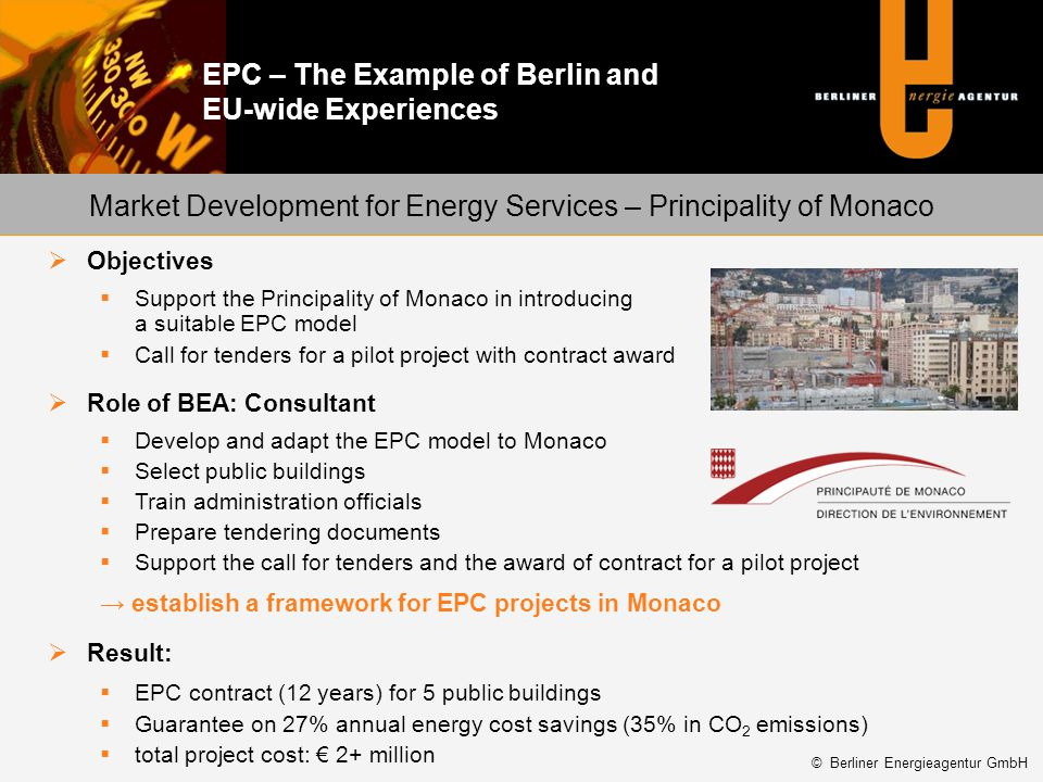 EPC – The Example of Berlin and EU-wide Experiences Market Development for Energy Services – Principality of Monaco Objectives Support the Principalit