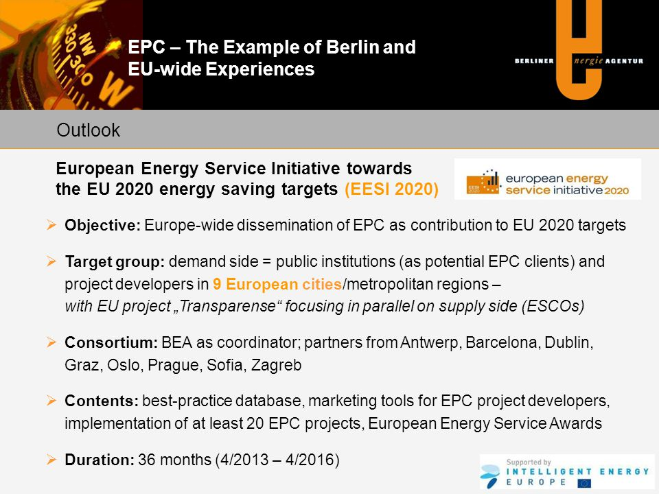 EPC – The Example of Berlin and EU-wide Experiences Outlook © Berliner Energieagentur GmbH European Energy Service Initiative towards the EU 2020 ener