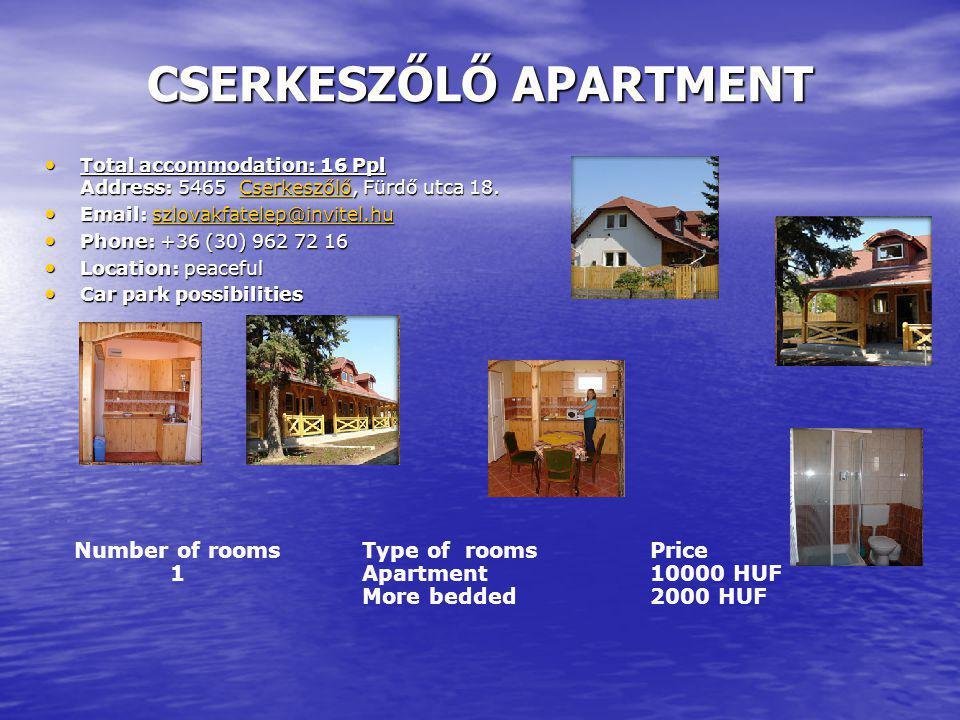 CSERKESZŐLŐ APARTMENT Total accommodation: 16 Ppl Address: 5465 Cserkeszőlő, Fürdő utca 18.
