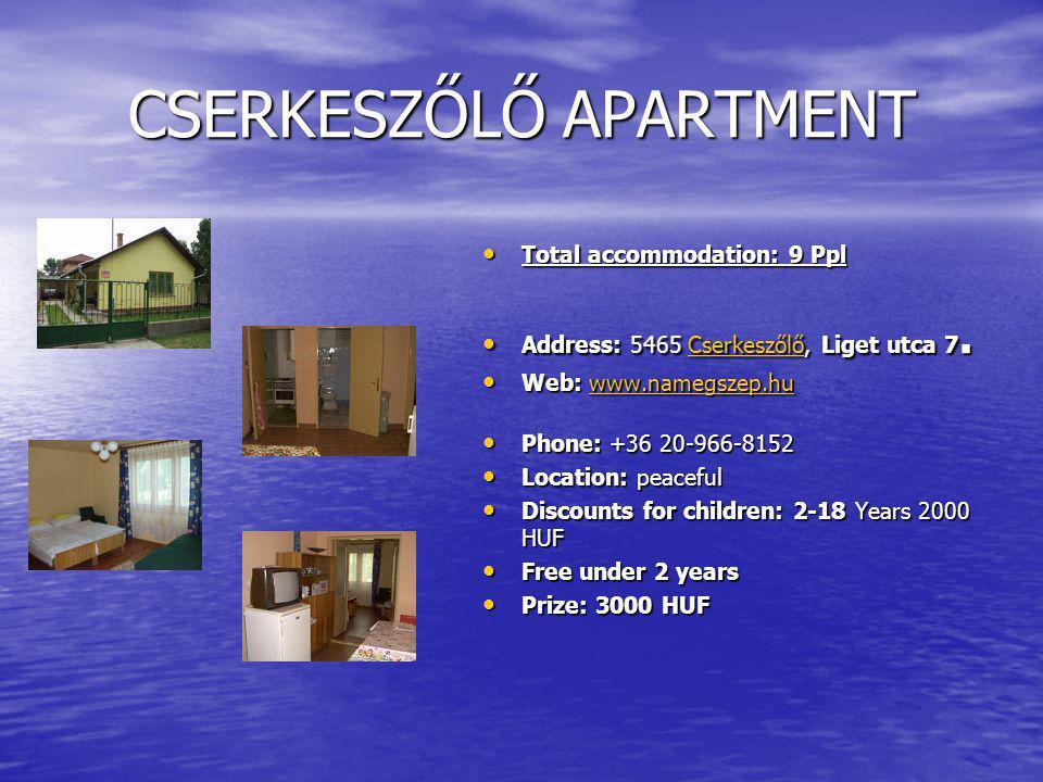CSERKESZŐLŐ APARTMENT Total accommodation: 9 Ppl Total accommodation: 9 Ppl Address: 5465 Cserkeszőlő, Liget utca 7.