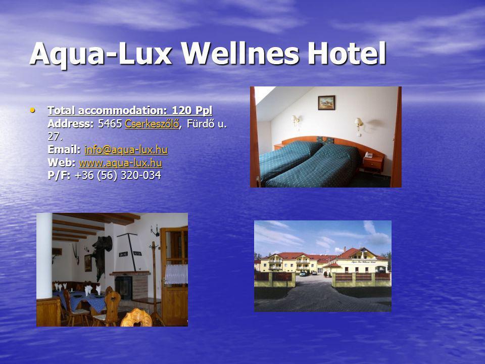 Aqua-Lux Wellnes Hotel Total accommodation: 120 Ppl Address: 5465 Cserkeszőlő, Fürdő u.