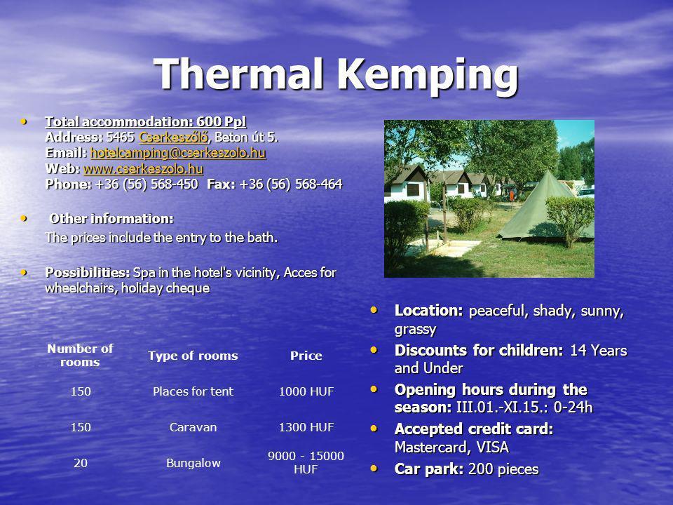 Thermal Kemping Total accommodation: 600 Ppl Address: 5465 Cserkeszőlő, Beton út 5.