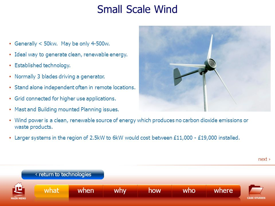 Small Scale Wind Generally < 50kw. May be only 4-500w.