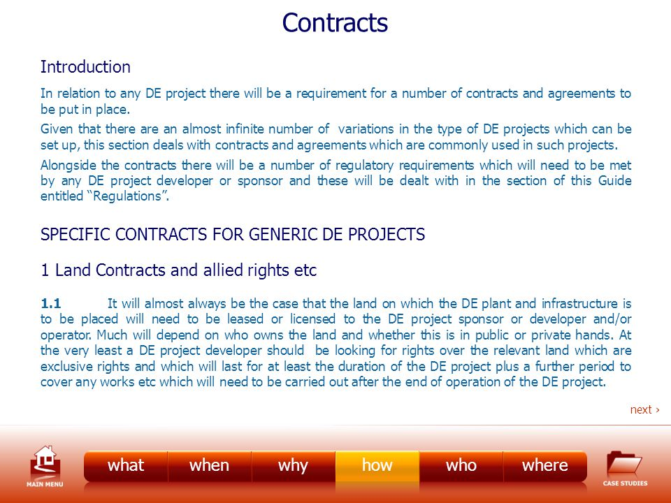 Contracts Introduction In relation to any DE project there will be a requirement for a number of contracts and agreements to be put in place.