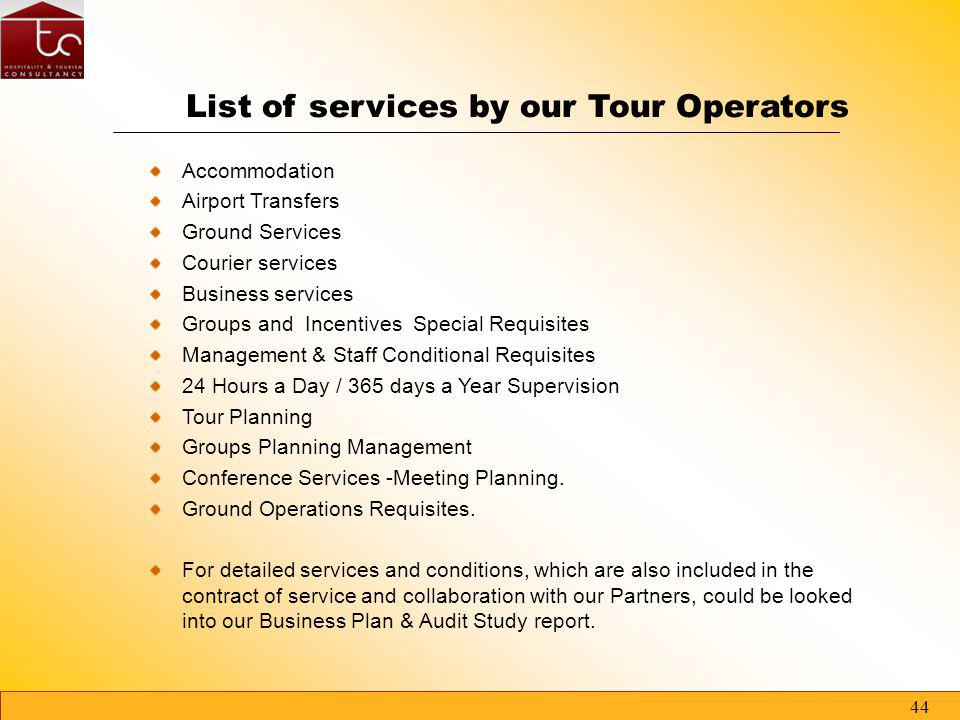 43 T.O. 130 DESTINATION COUNTRIES 200 TOUR OPERATORS PARTNER TC - CONSULT Off-line Network
