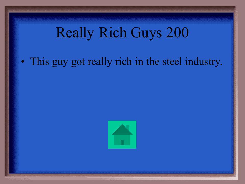 Really Rich Guys 100 John D. Rockefeller