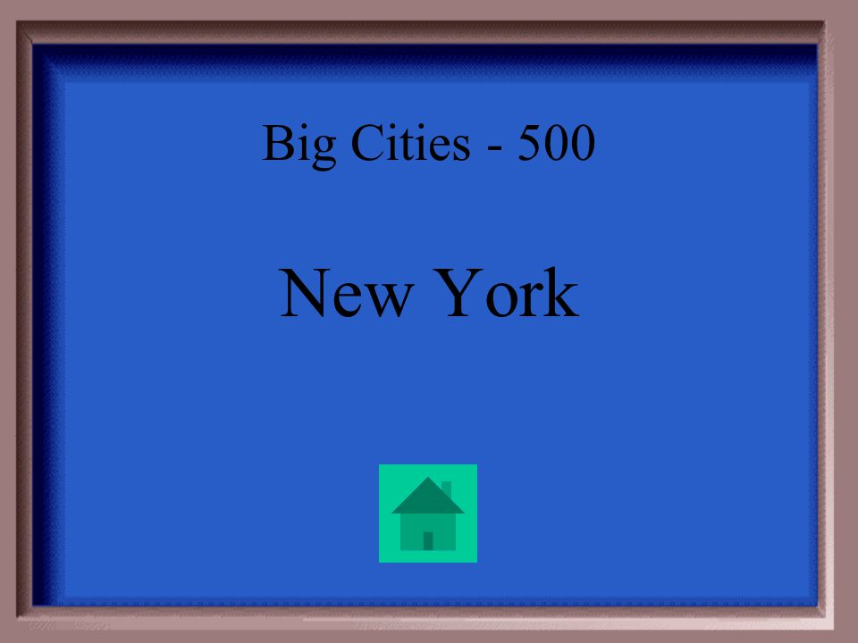 Big Cities – 500 This was the first city with electricity, and it is still our countrys most populous city.