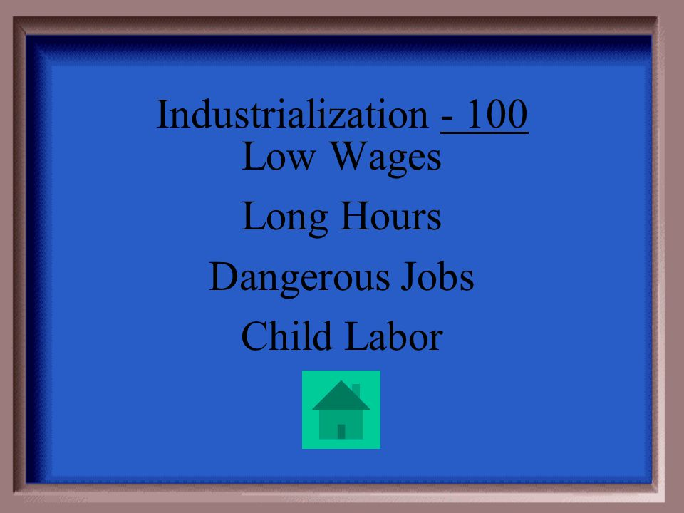 Industrialization - 100 Name a problem faced by workers in factories and mines (that hasnt been named in another question).