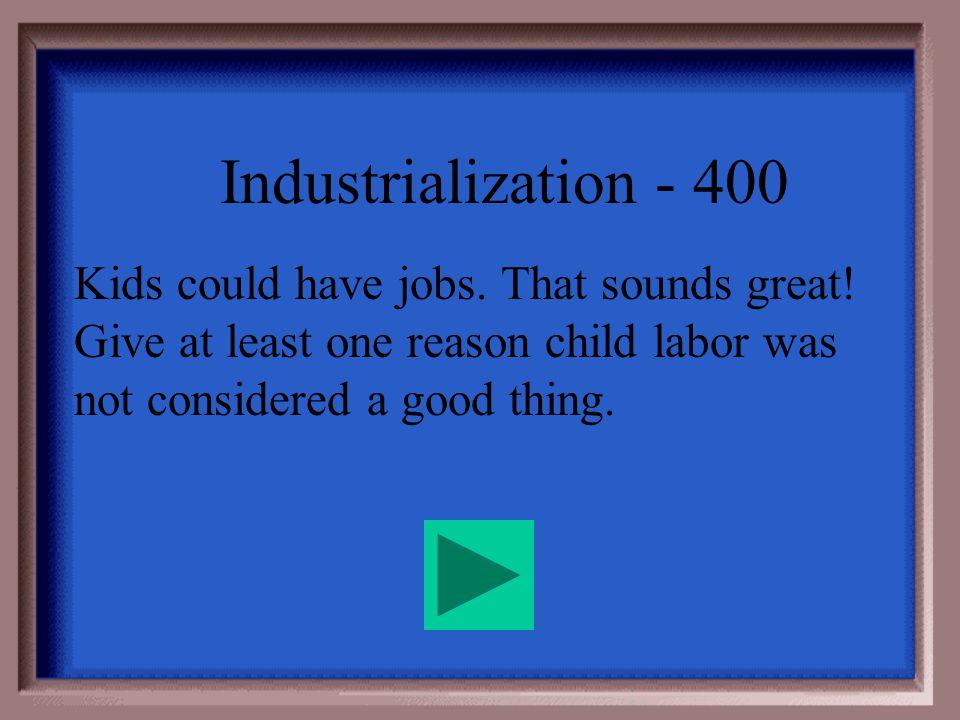 Industrialization - 300 Unions