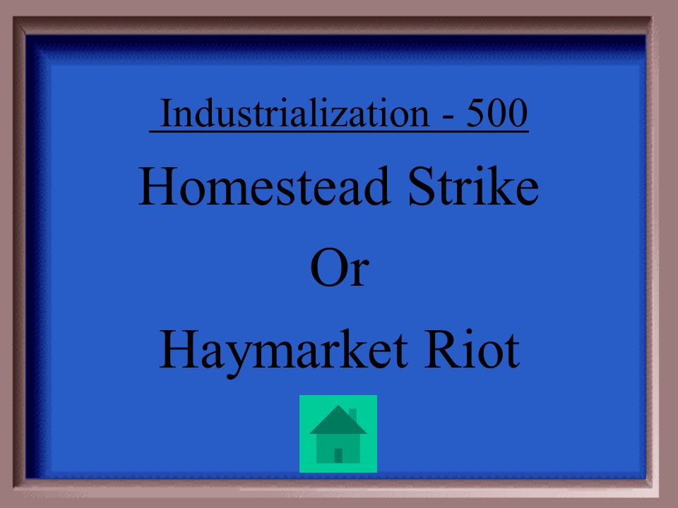 Industrialization - 500 Strikes sometimes turned violent. This sometimes hurt unions image among the public. Name one strike or labor incident that tu