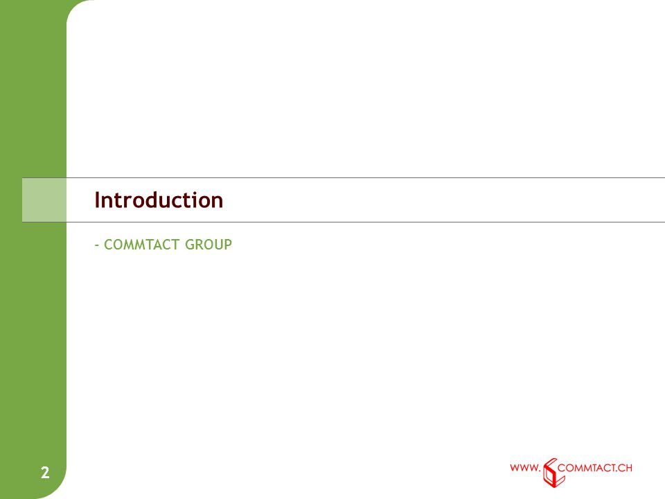 Introduction 2 - COMMTACT GROUP