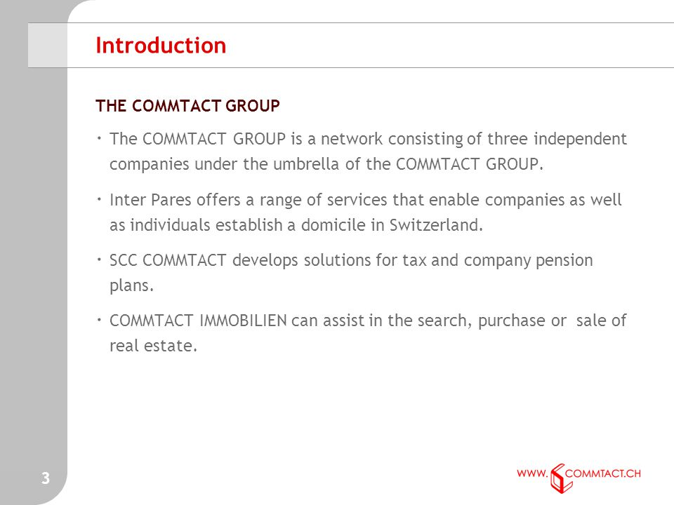 3 Introduction THE COMMTACT GROUP · The COMMTACT GROUP is a network consisting of three independent companies under the umbrella of the COMMTACT GROUP