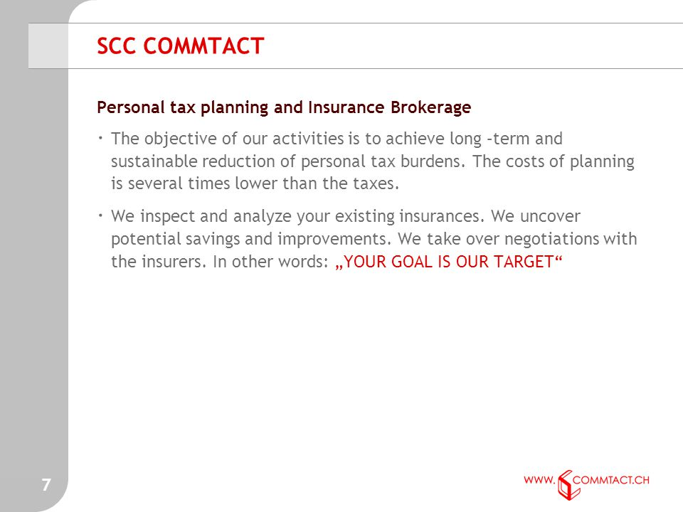 7 SCC COMMTACT Personal tax planning and Insurance Brokerage · The objective of our activities is to achieve long –term and sustainable reduction of p