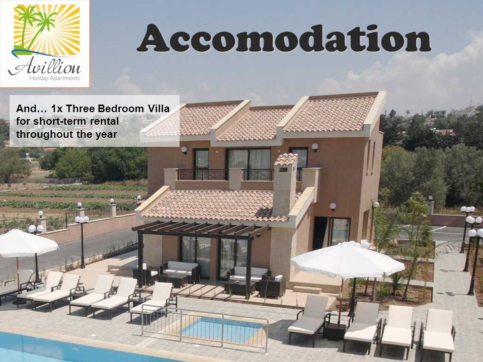 And… 1x Three Bedroom Villa for short-term rental throughout the year Accomodation