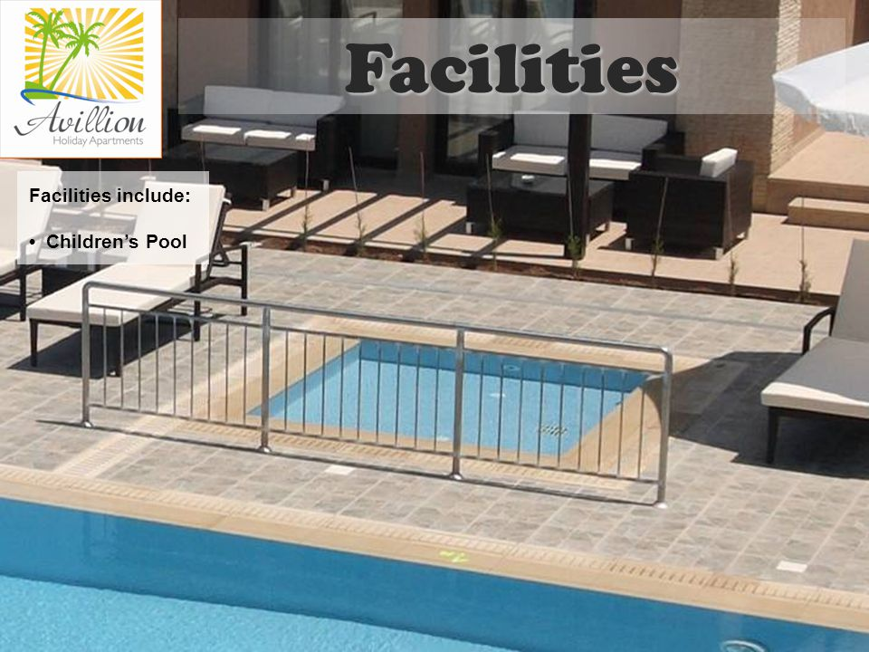 Facilities include: Childrens Pool Facilities
