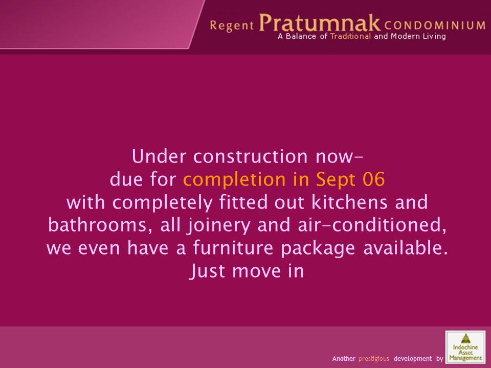 Occupants have space and comfort Under construction now- due for completion in Sept 06 with completely fitted out kitchens and bathrooms, all joinery and air-conditioned, we even have a furniture package available.