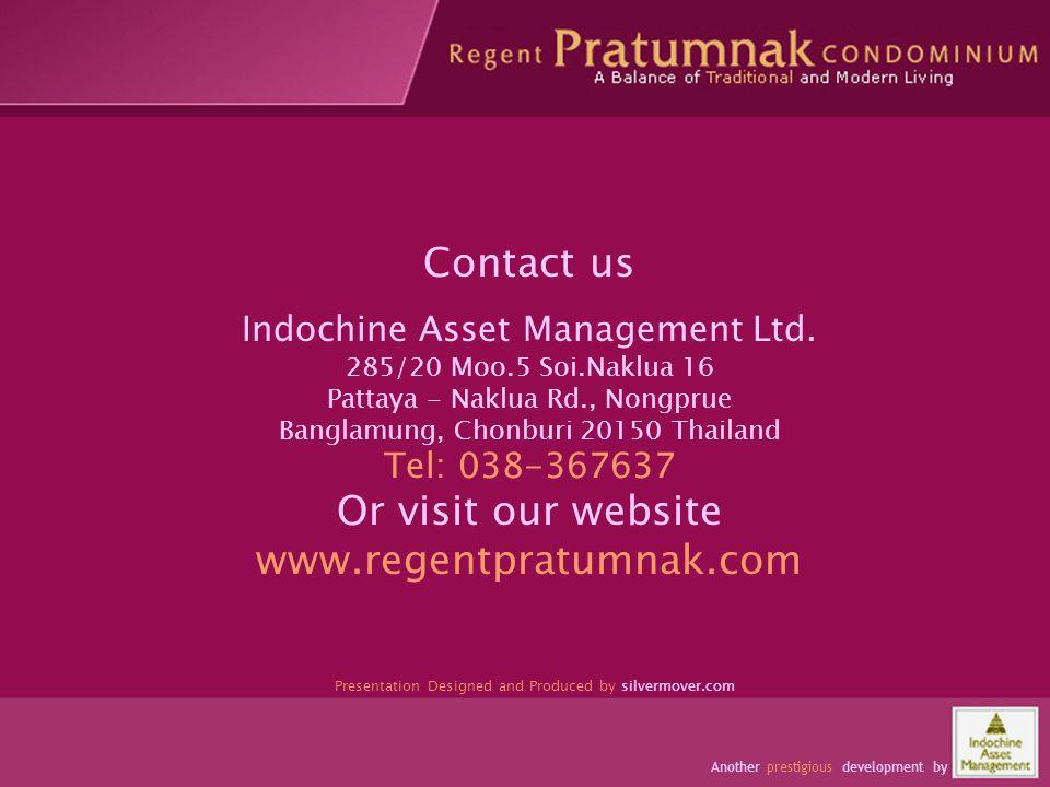 Occupants have space and comfort Contact us Indochine Asset Management Ltd. 285/20 Moo.5 Soi.Naklua 16 Pattaya - Naklua Rd., Nongprue Banglamung, Chon
