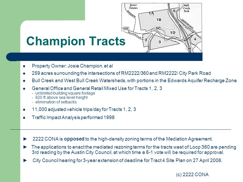 (c) 2222 CONA Champion Tracts Property Owner: Josie Champion, et al 259 acres surrounding the intersections of RM2222/360 and RM2222/ City Park Road B