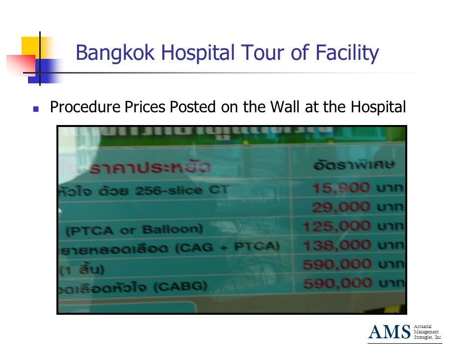 Actuarial Management Strategies, Inc. AMS Bangkok Hospital Tour of Facility Procedure Prices Posted on the Wall at the Hospital