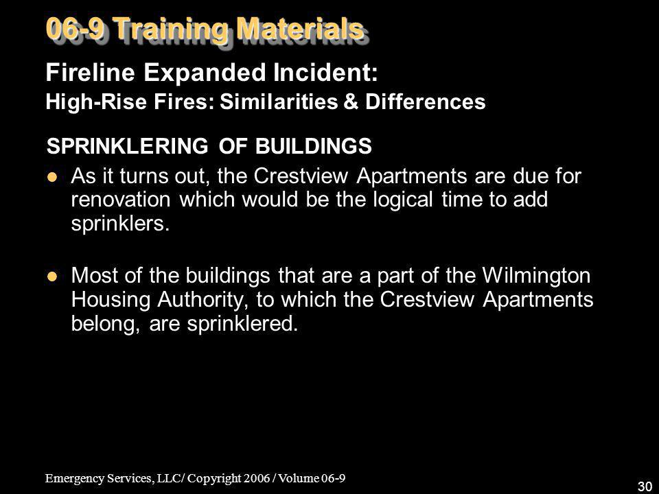 Emergency Services, LLC/ Copyright 2006 / Volume 06-9 30 SPRINKLERING OF BUILDINGS As it turns out, the Crestview Apartments are due for renovation wh