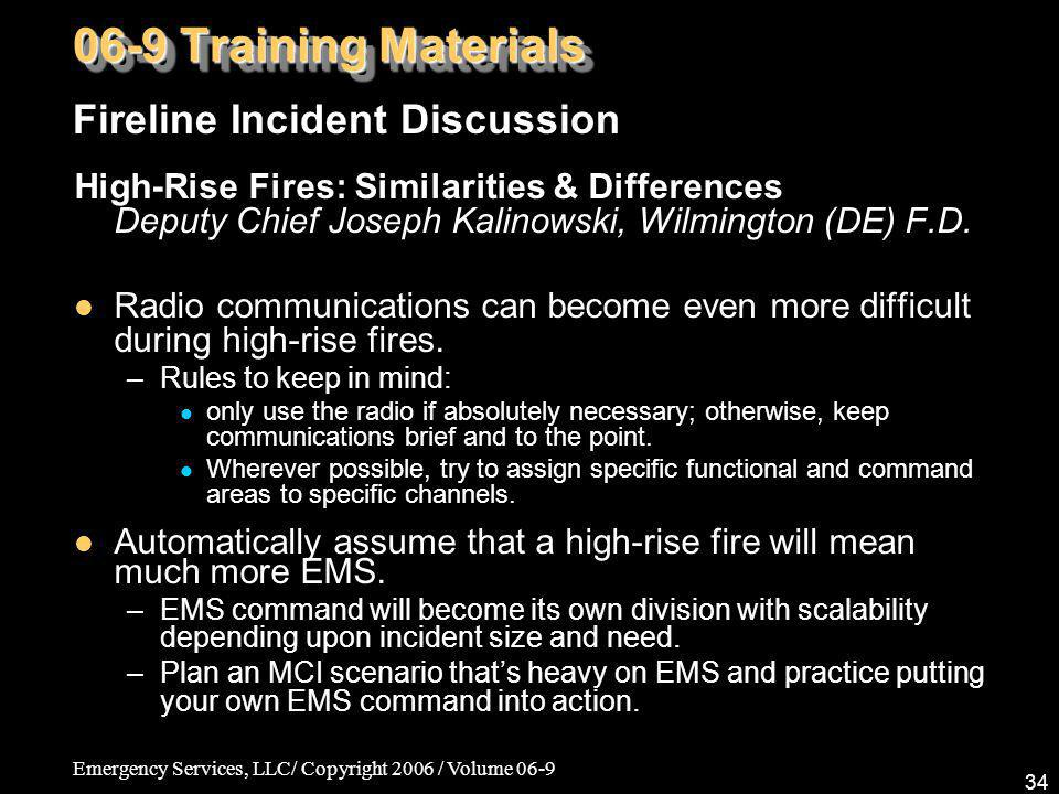 Emergency Services, LLC/ Copyright 2006 / Volume 06-9 34 High-Rise Fires: Similarities & Differences Deputy Chief Joseph Kalinowski, Wilmington (DE) F