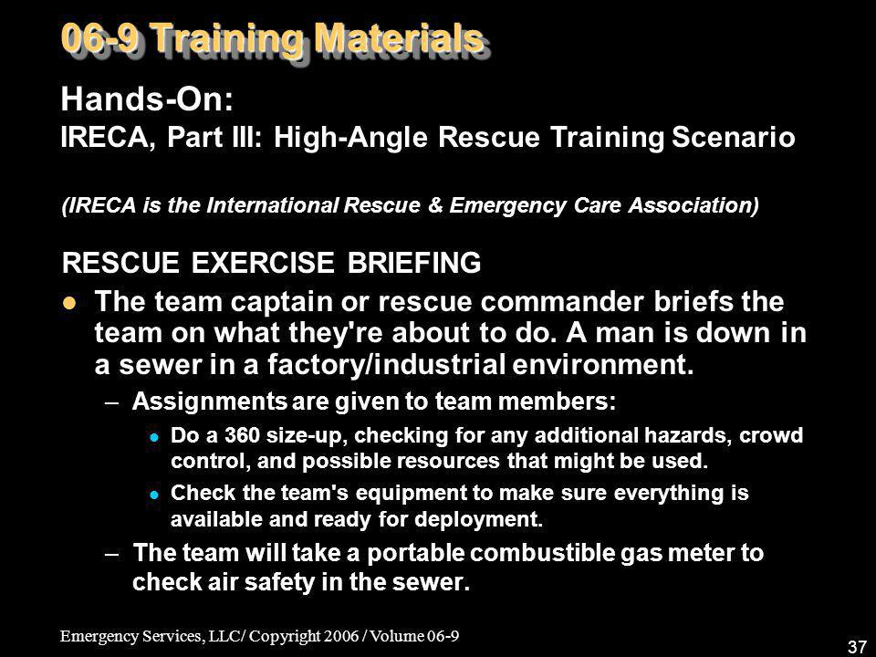 Emergency Services, LLC/ Copyright 2006 / Volume 06-9 37 (IRECA is the International Rescue & Emergency Care Association) RESCUE EXERCISE BRIEFING The