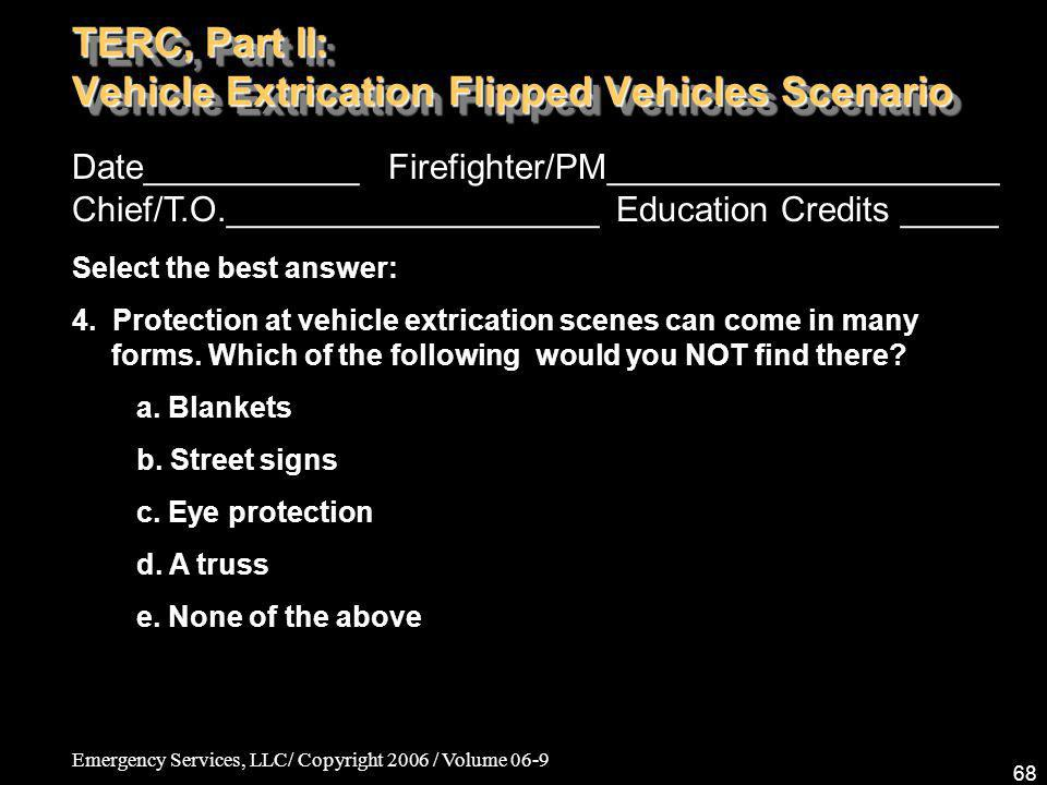 Emergency Services, LLC/ Copyright 2006 / Volume 06-9 68 Date___________ Firefighter/PM____________________ Chief/T.O.___________________ Education Cr