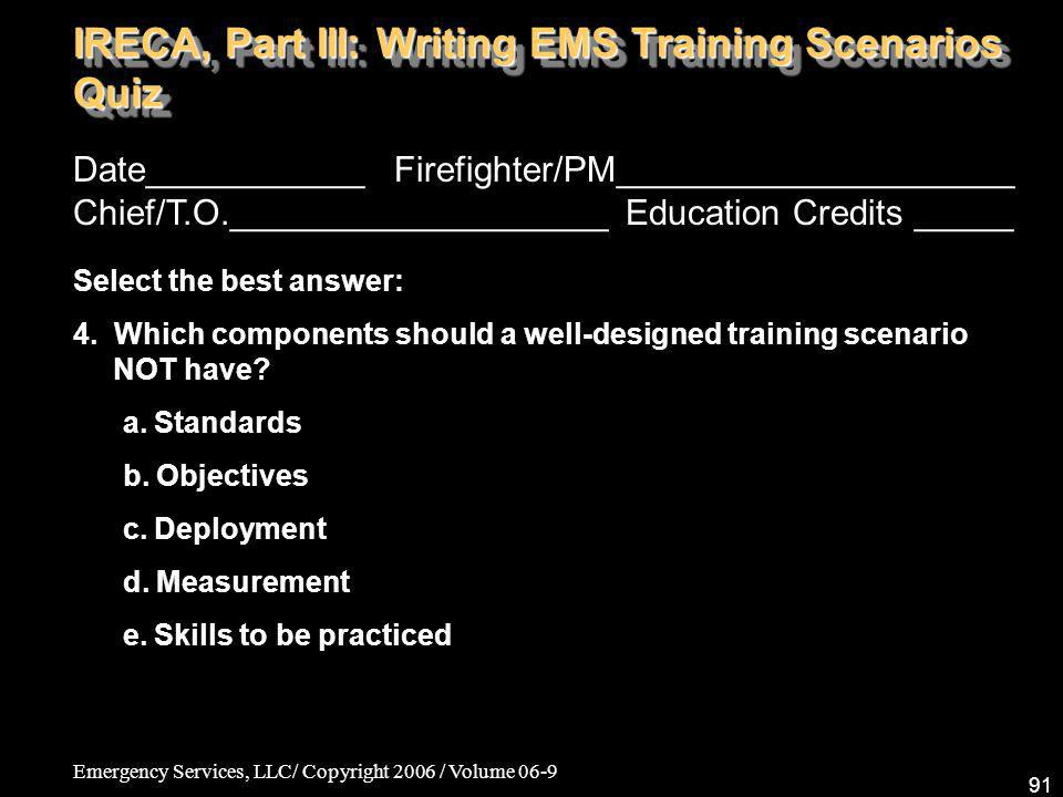 Emergency Services, LLC/ Copyright 2006 / Volume 06-9 91 Date___________ Firefighter/PM____________________ Chief/T.O.___________________ Education Cr