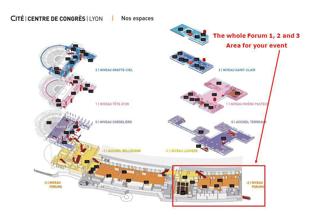 The whole Forum 1, 2 and 3 Area for your event