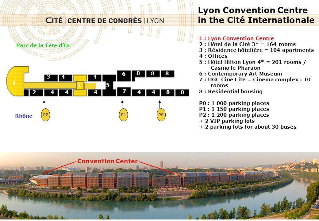 Lyon Convention Centre in the Cité Internationale Convention Center 1 : Lyon Convention Centre 2 : Hôtel de la Cité 3* = 164 rooms 3 : Résidence hôtel