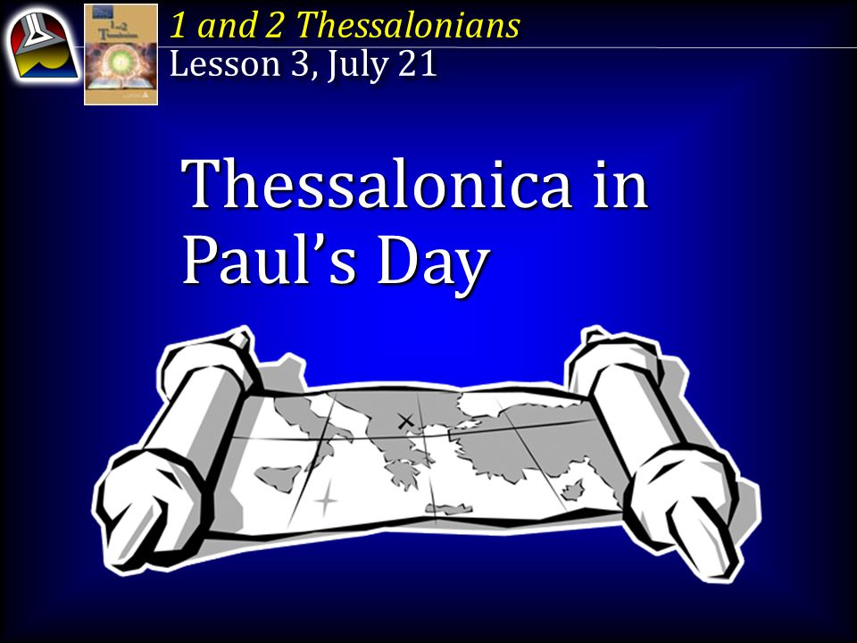 Thessalonica in Pauls Day Key Text 1 Corinthians 9:19 NIV Though I am free and belong to no man, I make myself a slave to everyone, to win as many as possible.