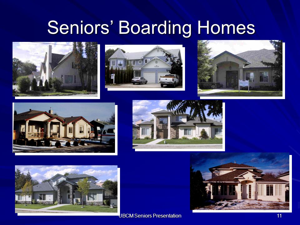 UBCM Seniors Presentation 11 Seniors Boarding Homes