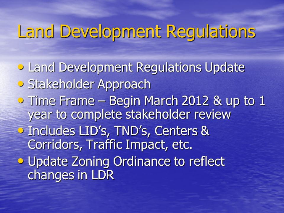 Land Development Regulations Land Development Regulations Update Land Development Regulations Update Stakeholder Approach Stakeholder Approach Time Fr