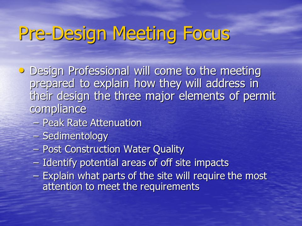 Pre-Design Meeting Focus Design Professional will come to the meeting prepared to explain how they will address in their design the three major elemen