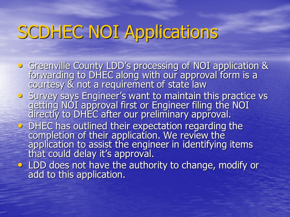 SCDHEC NOI Applications Greenville County LDDs processing of NOI application & forwarding to DHEC along with our approval form is a courtesy & not a r