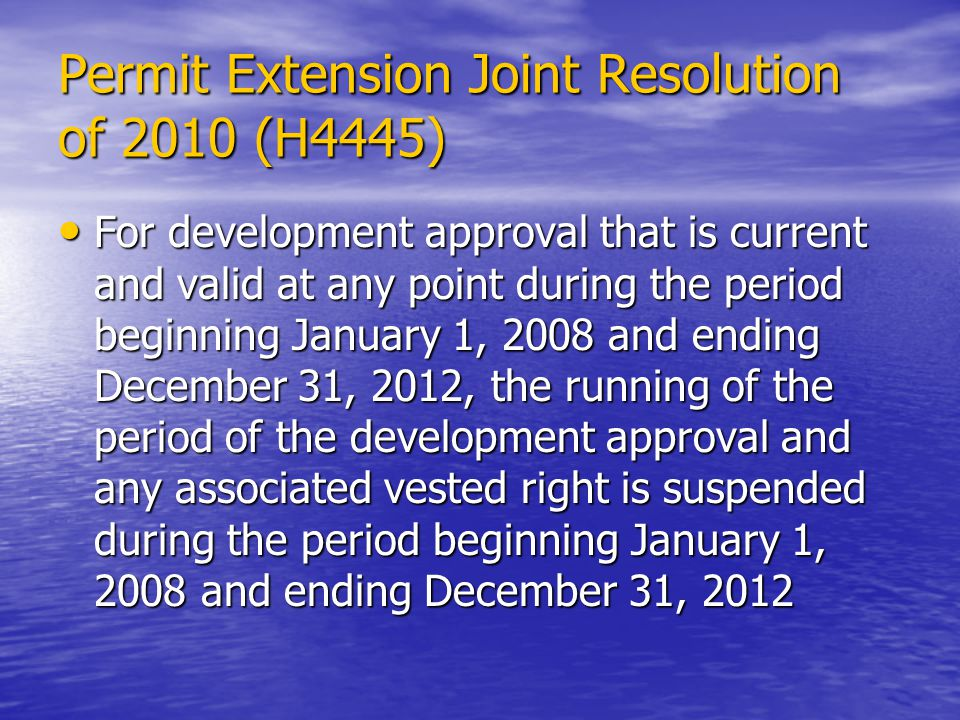 Permit Extension Joint Resolution of 2010 (H4445) For development approval that is current and valid at any point during the period beginning January