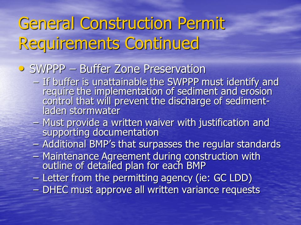 General Construction Permit Requirements Continued SWPPP – Buffer Zone Preservation SWPPP – Buffer Zone Preservation –If buffer is unattainable the SW