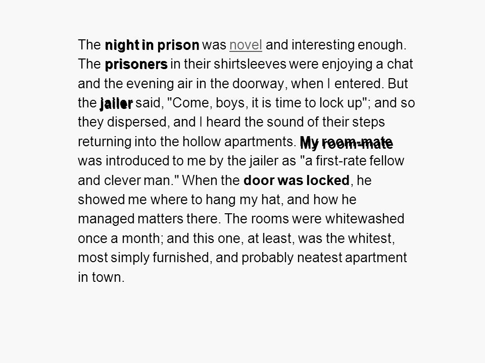 The night in prison was novel and interesting enough.