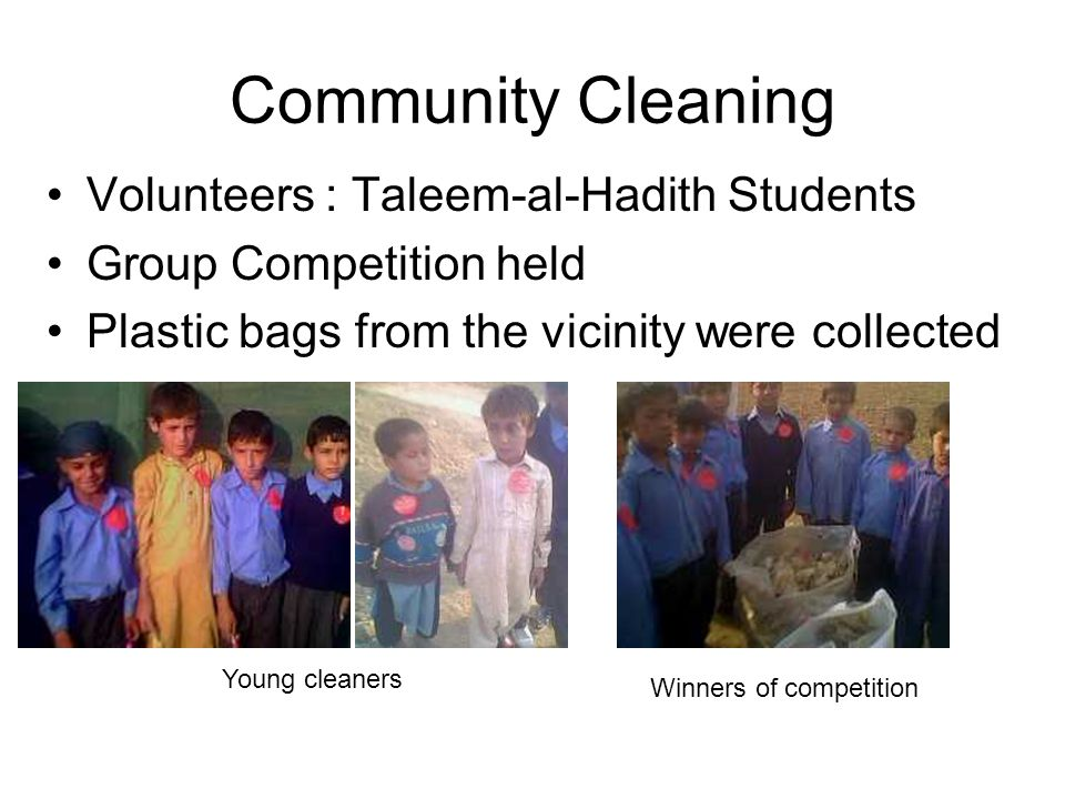 Community Cleaning Volunteers : Taleem-al-Hadith Students Group Competition held Plastic bags from the vicinity were collected Young cleaners Winners of competition