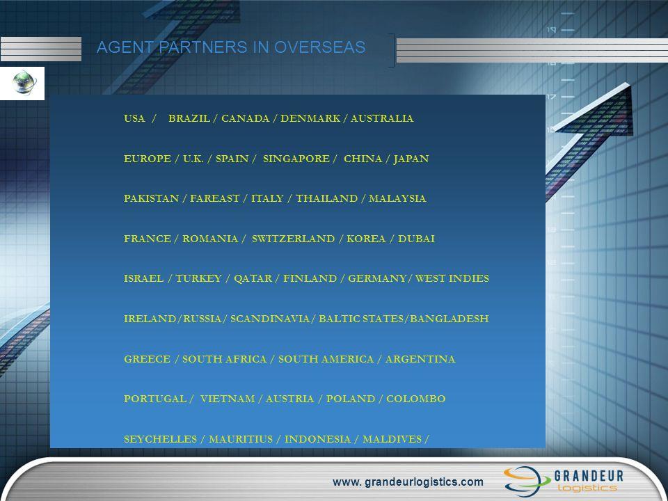 www. grandeurlogistics.com USA / BRAZIL / CANADA / DENMARK / AUSTRALIA EUROPE / U.K. / SPAIN / SINGAPORE / CHINA / JAPAN PAKISTAN / FAREAST / ITALY /
