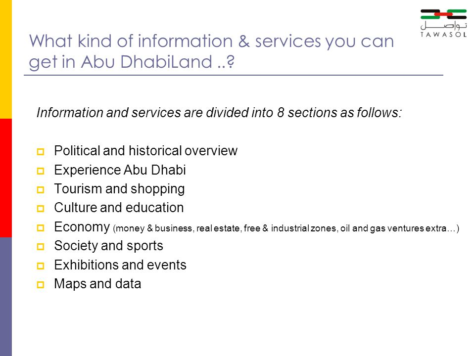 What kind of information & services you can get in Abu DhabiLand..? Information and services are divided into 8 sections as follows: Political and his