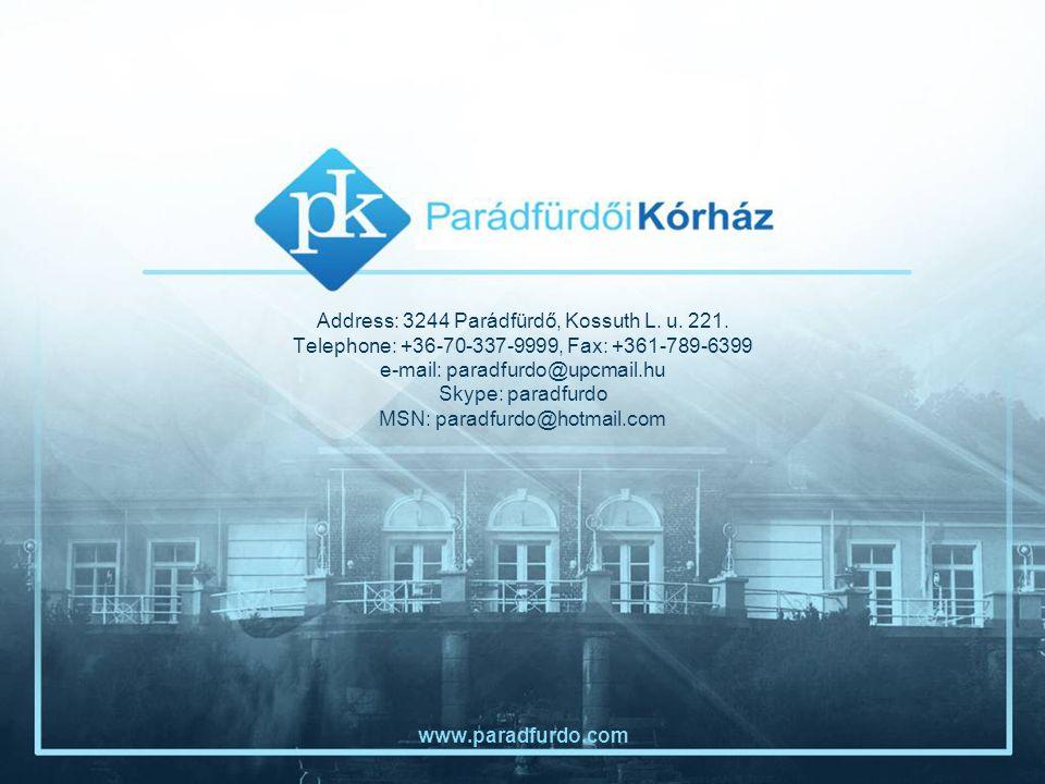 Address: 3244 Parádfürdő, Kossuth L. u. 221. Telephone: +36-70-337-9999, Fax: +361-789-6399 e-mail: paradfurdo@upcmail.hu Skype: paradfurdo MSN: parad