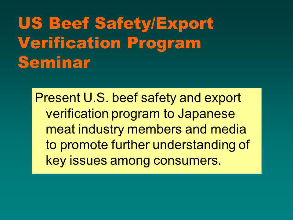 US Beef Safety/Export Verification Program Seminar Present U.S.
