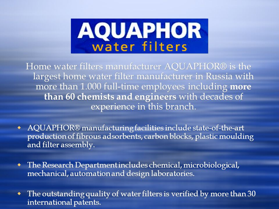 Home water filters manufacturer AQUAPHOR® is the largest home water filter manufacturer in Russia with more than 1.000 full-time employees including m