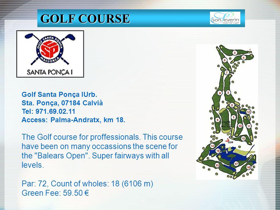 Golf Santa Ponça IUrb. Sta. Ponça, 07184 Calvià Tel: 971.69.02.11 Access: Palma-Andratx, km 18. The Golf course for proffessionals. This course have b