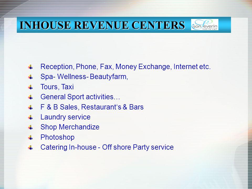 Reception, Phone, Fax, Money Exchange, Internet etc. Spa- Wellness- Beautyfarm, Tours, Taxi General Sport activities… F & B Sales, Restaurants & Bars
