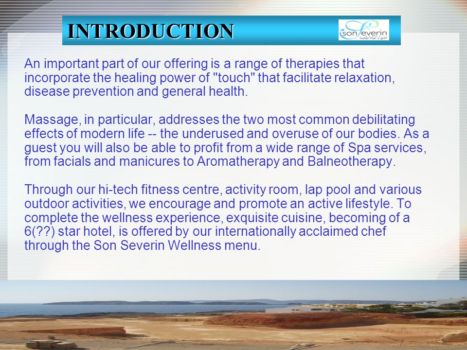 An important part of our offering is a range of therapies that incorporate the healing power of