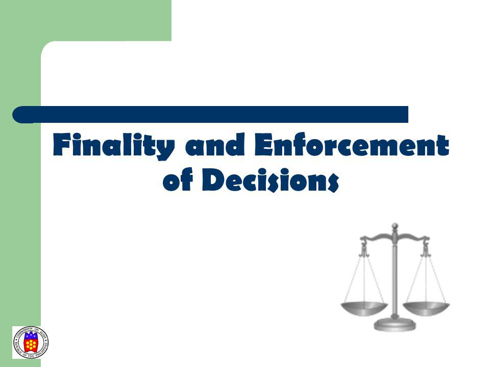Finality and Enforcement of Decisions