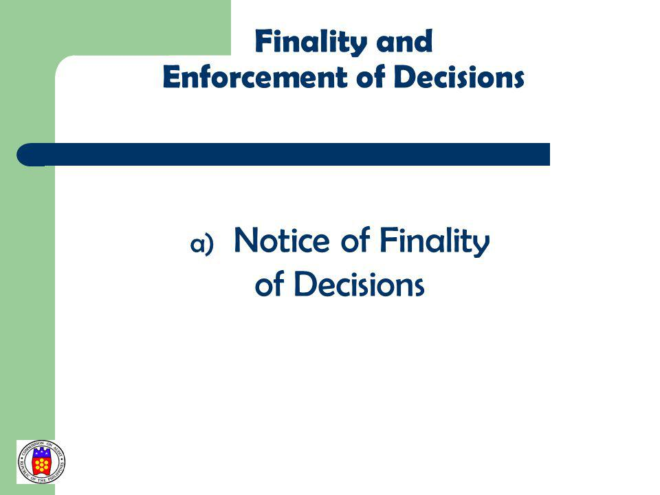 Finality and Enforcement of Decisions a) Notice of Finality of Decisions