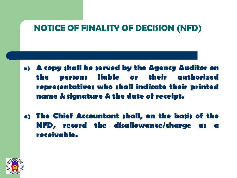5) A copy shall be served by the Agency Auditor on the persons liable or their authorized representatives who shall indicate their printed name & sign
